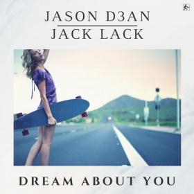 JASON D3AN X JACK LACK - DREAM ABOUT YOU